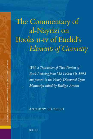 The Commentary of Al Nayrizi on Books II IV of Euclid s Elements of Geometry