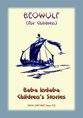 BEOWULF - The Classic Legend rewritten for Children: Baba Indaba Children's Stories - issue 132