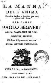 La manna dell'anima esercizio facile, e fruttuoso per tutti i giorni dell'anno del padre Paolo Segneri della Compagnia di Gesu bimestre primo (-sesto): Volume 2