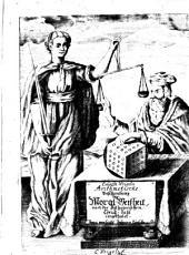 Arithmetische Beschreibung der Moral-Weißheit von Personen und Sachen Worauf das gemeine Wesen bestehet: Nach der Pythagorischen CreutzZahl in lauter tetractysche Glieder eingetheilet