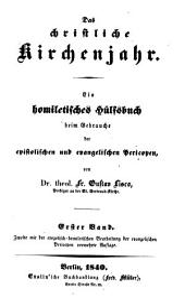 Das christliche Kirchenjahr: ein homiletisches Hülfsbuch beim Gebrauche der epistolischen und evangelische Pericopen