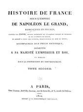 Histoire de France sous l'empire de Napoléon le Grand: représentée en figures, accompagnées d'un précis historique ...