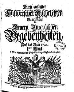 Kurtz gefasste historische Nachrichten zum Behuf der neuern europ  ischen Begebenheiten     PDF