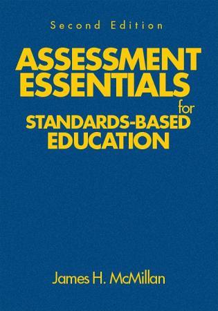 Assessment Essentials for Standards Based Education PDF