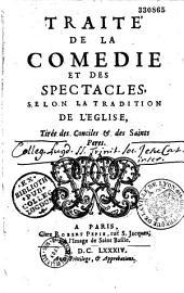 Traité de la comédie et des spectacles selon la tradition de l'Eglise, ... par Le Prince de Conti