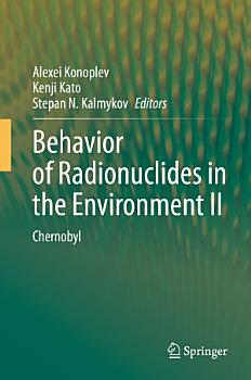 Behavior of Radionuclides in the Environment II PDF