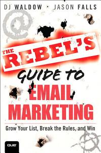 The Rebel s Guide to Email Marketing PDF