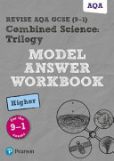 Revise AQA GCSE (9-1) Combined Science: Trilogy Model Answer Workbook Higher