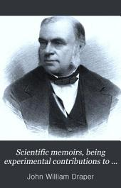 Scientific Memoirs, Being Experimental Contributions to a Knowledge of Radiant Energy