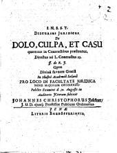 Discursus juridicus de dolo, culpa, et casu quatenus in contractibus præstentur: Volume 2