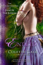 Enticed: The Erotic Adventures of Jane in the Jungle: Part 4