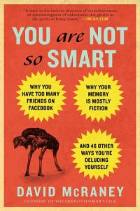 You are Not So Smart
