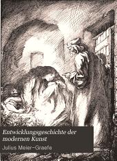 Entwicklungsgeschichte der modernen Kunst: vergleichende Betrachtung der bildenen Künste, als Beitrag zu einer neuen Aesthetik, Band 2