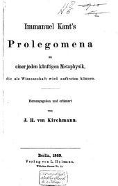 Immanuel Kant's Prolegomena zu einer jeden künftigen Metaphysik, die als Wissenschaft wird auftreten können