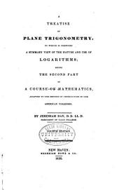 The Principles of Plane Trigonometry, Mensuration, Navigation and Surveying: Adapted to the Method of Instruction in the American Colleges