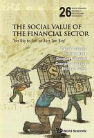Social Value Of The Financial Sector  The  Too Big To Fail Or Just Too Big  PDF