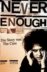 Never Enough  Die Story von The Cure PDF