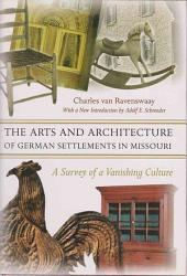 The Arts And Architecture Of German Settlements In Missouri Book PDF