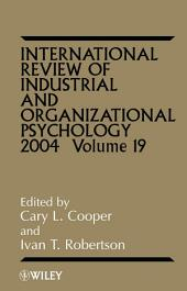International Review of Industrial and Organizational Psychology, 2004: Volume 19