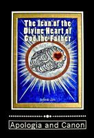 The Icon of the Divine Heart of God the Father  Apologia and Canon PDF
