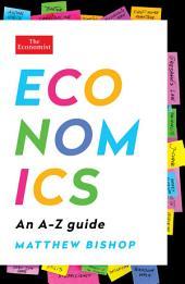 Economics: An A-Z Guide: Edition 3