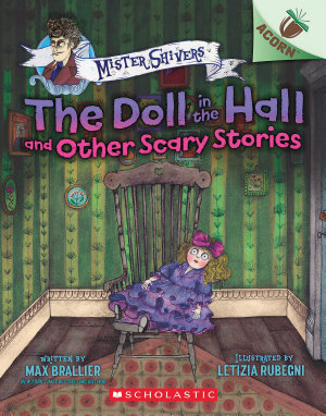 The Doll in the Hall and Other Scary Stories  An Acorn Book  Mister Shivers  3