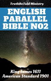 English Parallel Bible No2: King James 1611 - American Standard 1901