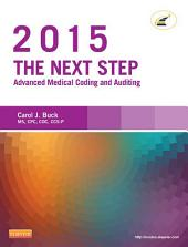 The Next Step: Advanced Medical Coding and Auditing, 2015 Edition - E-Book