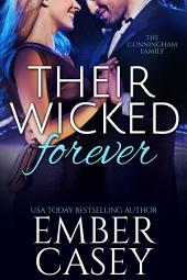 Their Wicked Forever: The Cunningham Family, Book 6