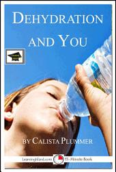 Dehydration and You: A 15-Minute Book: Educational Version