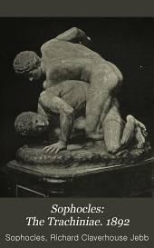 Sophocles: The Trachiniae. 1892