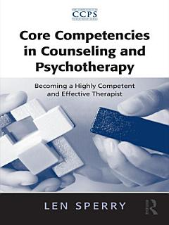 Core Competencies in Counseling and Psychotherapy Book