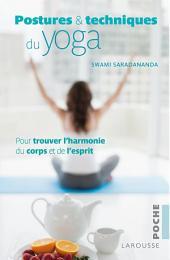 Postures et techniques du yoga: Pour trouver l'harmonie du corps et de l'esprit