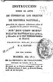 Instrucción sobre el arte de conservar los objetos de historia natural: precedida de algunas reflexiones sobre el estudio de las ciencias naturales