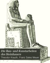 Die Bau- und Kunstarbeiten des Steinhauers: Band 1