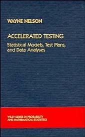 Accelerated Testing: Statistical Models, Test Plans, and Data Analysis