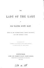 The lady of the lake, by sir W. Scott. With all his intrs., various readings, and the editor's notes. Illustr. by B. Foster and J. Gilbert