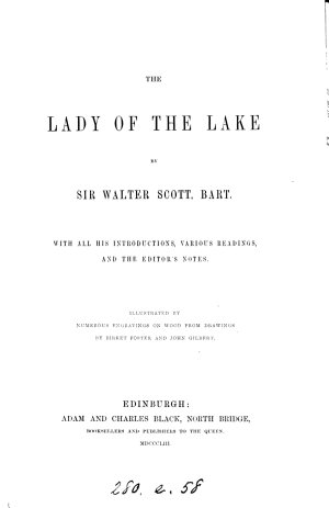 The lady of the lake  by sir W  Scott  With all his intrs   various readings  and the editor s notes  Illustr  by B  Foster and J  Gilbert