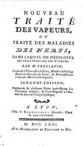 Nouveau traité des vapeurs, ou Traité des maladies des nerfs ... Seconde édition, etc