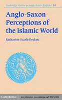 Anglo Saxon Perceptions of the Islamic World PDF