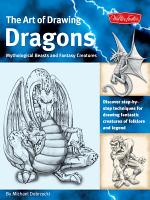 The Art of Drawing Dragons  Mythological Beasts  and Fantasy Creatures PDF
