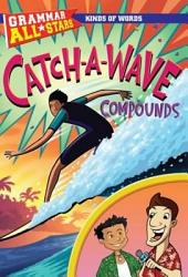 Catch-A-Wave Compounds