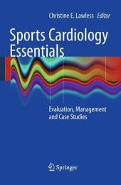 Sports Cardiology Essentials: Evaluation, Management and Case Studies