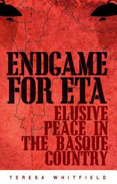 Endgame for ETA: Elusive Peace in the Basque Country