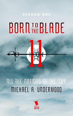 All the Nations of the Sky  Born to the Blade Season 1 Episode 11