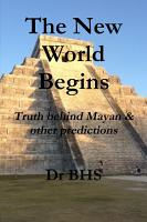The New World Begins Truth behind Mayan   other predictions PDF