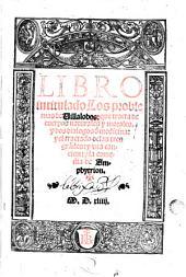 Libro intitulado: que tracta de cuerpos naturales y morales y dos dialogos de medicina