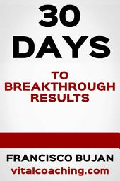 30 Days To Breakthrough Results
