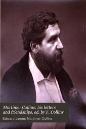Mortimer Collins: his letters and friendships, ed. by F. Collins: Volume 1
