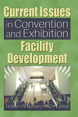 Current Issues in Convention and Exhibition Facility Development PDF